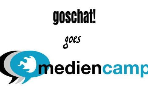 goschat! goes mediencamp